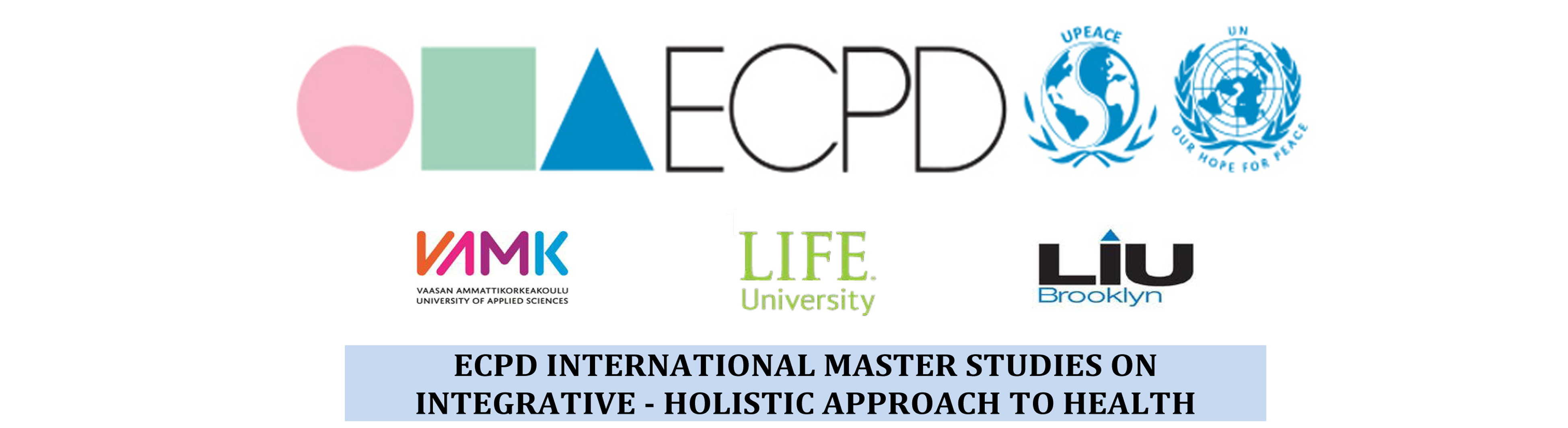 ECPD INTERNATIONAL MASTER STUDIES ON INTEGRATIVE - HOLISTIC APPROACH TO HEALTH - Belgrade, 2 March 2020 – 2 March 2021